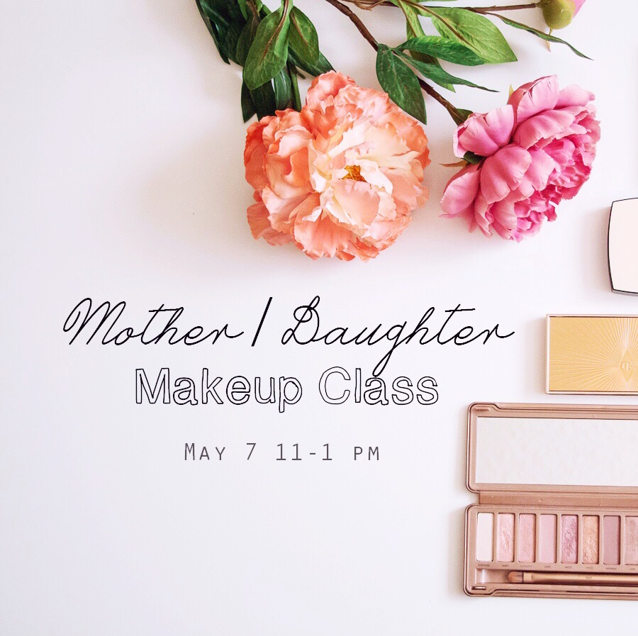 Mother / Daughter Makeup Class